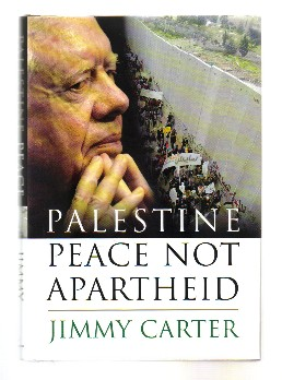 Palestine Peace Not Apartheid - 1st Edition/1st Printing. Jimmy Carter.
