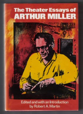 The Theater Essays Of Arthur Miller - 1st Edition/1st Printing. Arthur Miller.