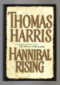 Hannibal Rising - 1st Edition/1st Printing. Thomas Harris.