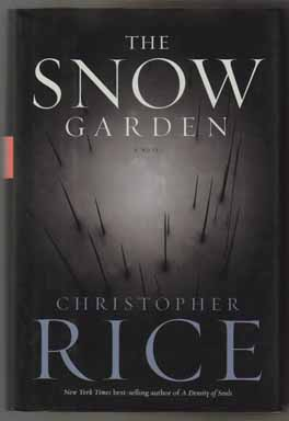 The Snow Garden - 1st Edition/1st Printing. Christopher Rice.