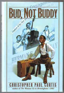 Bud, Not Buddy - 1st Edition/1st Printing. Christopher Paul Curtis.
