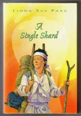 A Single Shard - 1st Edition/1st Printing. Linda Sue Park.