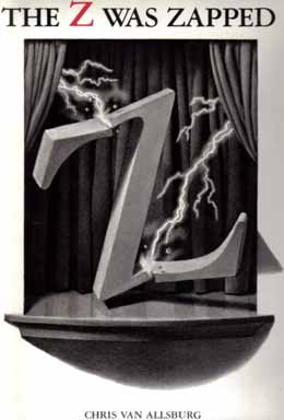 The Z Was Zapped - 1st Edition/1st Printing. Chris Van Allsburg.