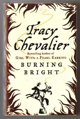 Burning Bright - 1st Edition/1st Printing. Tracy Chevalier.