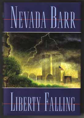 Liberty Falling - 1st Edition/1st Printing. Nevada Barr.