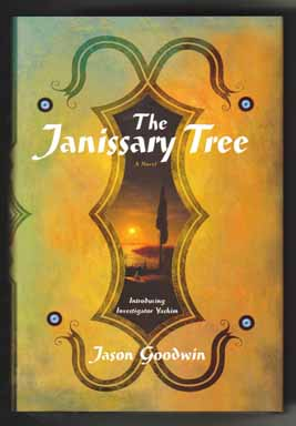 The Janissary Tree - 1st Edition/1st Printing. Jason Goodwin.