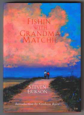 Fishin' With Grandma Matchie - 1st Edition/1st Printing. Steven Erikson.