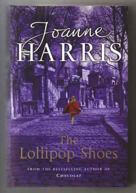 The Lollipop Shoes - 1st UK Edition/1st Impression. Joanne Harris.