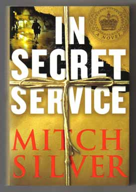 In Secret Service - 1st Edition/1st Printing. Mitch Silver.