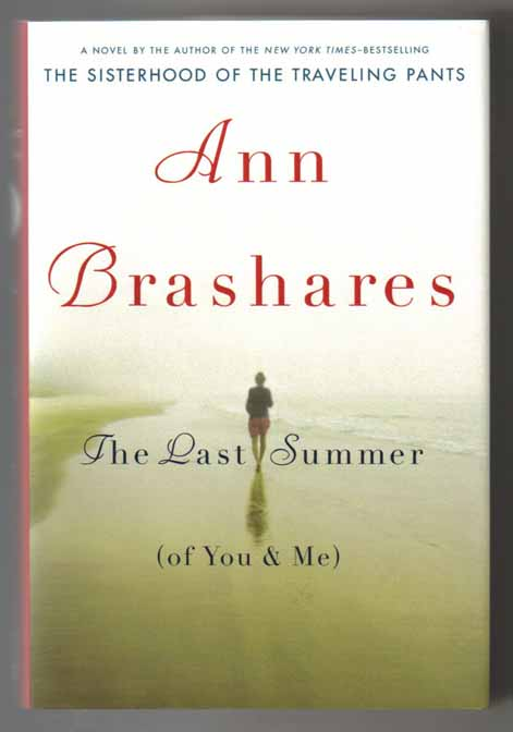 The Last Summer (of You & Me) - 1st Edition/1st Printing. Ann Brashares.