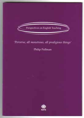 Perverse, All Monstrous, All Prodigious Things - 1st Edition/1st Printing. Philip Pullman.