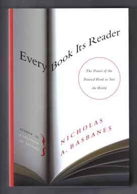 Every Book Its Reader - 1st Edition/1st Printing. Nicholas A. Basbanes.