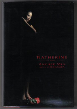 Katherine - 1st Edition/1st Printing. Anchee Min.