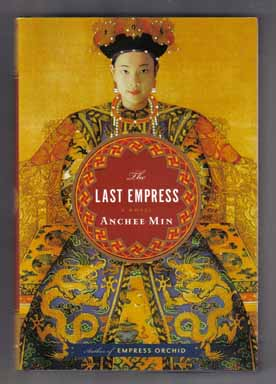 The Last Empress - 1st Edition/1st Printing. Anchee Min.
