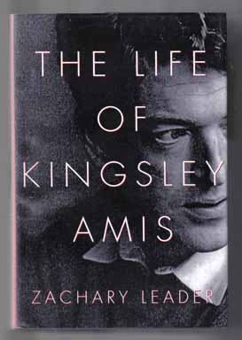 The Life Of Kingsley Amis - 1st US Edition/1st Printing. Zachary Leader.