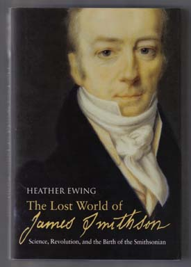 The Lost World Of James Smithson - 1st Edition/1st Printing. Heather Ewing.