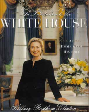 An Invitation To The White House - 1st Edition/1st Printing. Hillary Rodham Clinton.