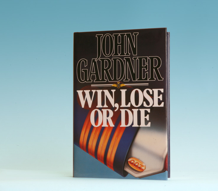 Win, Lose, Or Die - 1st Edition/1st Printing. John Gardner.