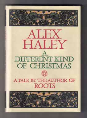 A Different Kind Of Christmas.A Different Kind Of Christmas 1st Edition 1st Printing By Alex Haley On Books Tell You Why Inc