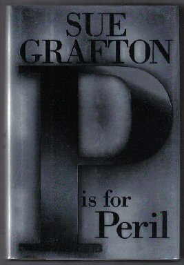 P Is For Peril - 1st Edition/1st Printing. Sue Grafton.