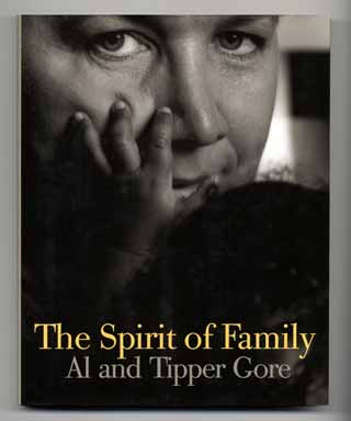 The Spirit Of Family - 1st Edition/1st Printing. Al Gore, Tipper Gore.