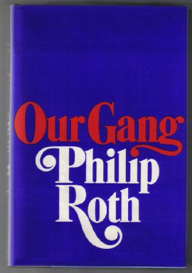 Our Gang - 1st Edition/1st Printing. Philip Roth.