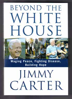 Beyond The White House - 1st Edition/1st Printing. Jimmy Carter.