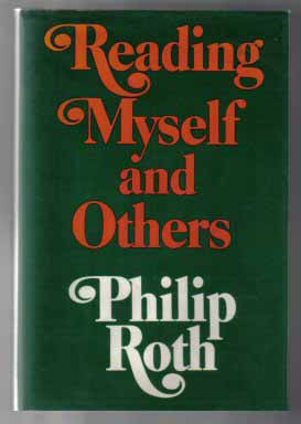 Reading Myself And Others - 1st Edition/1st Printing. Philip Roth.