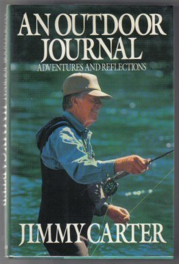 An Outdoor Journal: Adventures And Reflections - 1st Edition/1st Printing. Jimmy Carter.