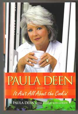 It Ain't All About The Cookin' - 1st Edition/1st Printing. Paula Deen.