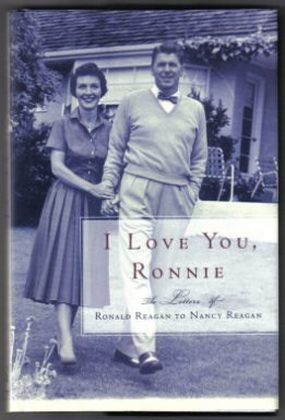I Love You, Ronnie - 1st Edition/1st Printing. Nancy Reagan.