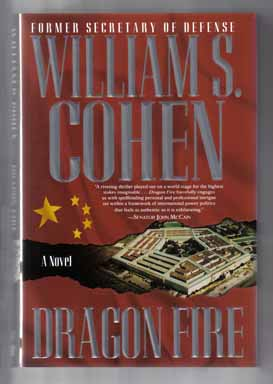 Dragon Fire - 1st Edition/1st Printing. William S. Cohen.