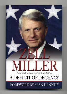 A Deficit of Decency - 1st Edition/1st Printing. Zell Miller.
