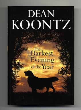 The Darkest Evening of the Year - 1st Edition/1st Printing. Dean Koontz.