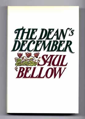 The Dean's December - 1st Edition/1st Printing. Saul Bellow.