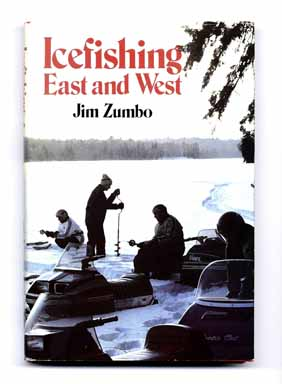 Icefishing East and West - 1st Edition/1st Printing. Jim Zumbo.