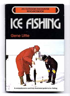 Ice Fishing: an Outdoor Encounter Resource Book - 1st Edition/1st Printing