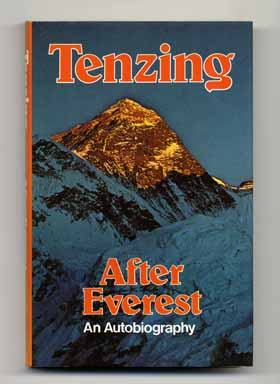 After Everest: an Autobiography - 1st Edition/1st Printing. Norgay Tenzing, Edmund Hillary.