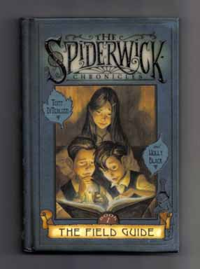 The Field Guide - 1st Edition/1st Printing. Tony DiTerlizzi, Holly Black.