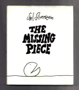 The Missing Piece - 1st Edition/1st Printing. Shel Silverstein.