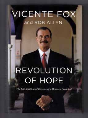 Revolution Of Hope - 1st Edition/1st Printing. Vicente Fox.
