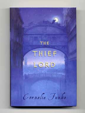 The Thief Lord - 1st US Edition/1st Printing. Cornelia Funke.