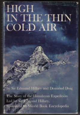High in the Thin Cold Air - 1st Edition/1st Printing. Edmund Hillary, Desmond Doig.