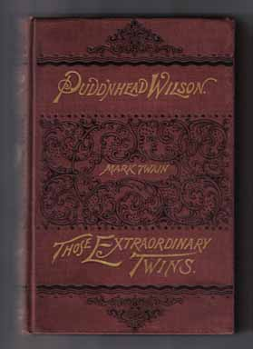 The Tragedy Of Pudd'nhead Wilson And The Comedy Of Those Extraordinary Twins - 1st Edition/1st Printing. Mark Twain, Samuel Langhorne Clemens.