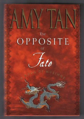 Opposite Of Fate - 1st Edition/1st Printing. Amy Tan.