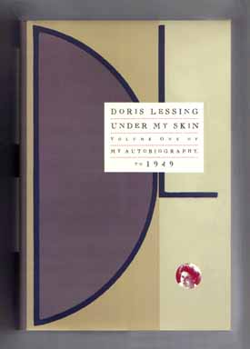 Under My Skin: Volume One of My Autobiography to 1949 - 1st US Edition/1st Printing. Doris Lessing.