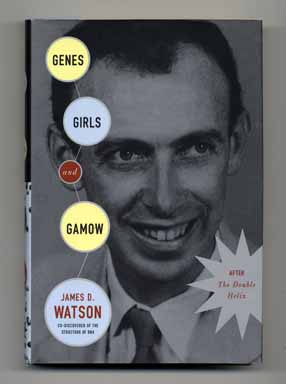 Genes, Girls and Gamow: after the Double Helix - 1st Edition/1st Printing. James D. Watson.