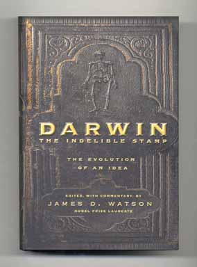 Darwin: The Indelible Stamp: The Evolution Of An Idea - 1st Edition/1st Printing. James D. Watson.