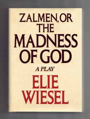 Zalmen, or the Madness of God: a Play - 1st Edition/1st Printing. Elie Wiesel.