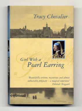 Girl with a Pearl Earring - 1st Edition/1st State. Tracy Chevalier.